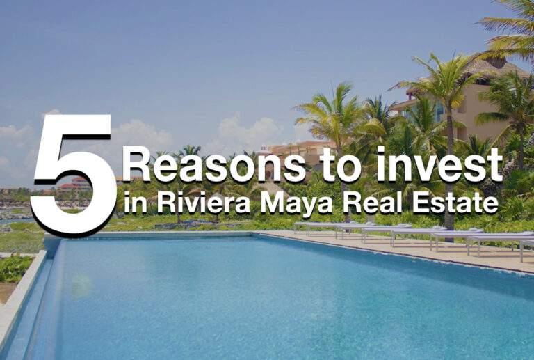 5 Reasons to Buy Riviera Maya Mexico Real Estate